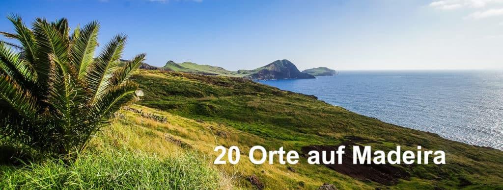 20 Orte auf Madeira